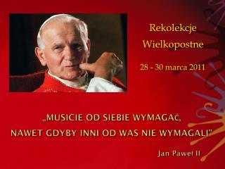 """""""MUSICIE OD SIEBIE WYMAGAĆ, NAWET GDYBY INNI OD WAS NIE WYMAGALI"""""""