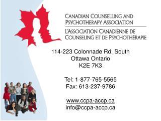 114-223  Colonnade Rd.  South Ottawa Ontario K2E 7K3 T e l : 1-877-765-5565  Fax:  613-237-9786