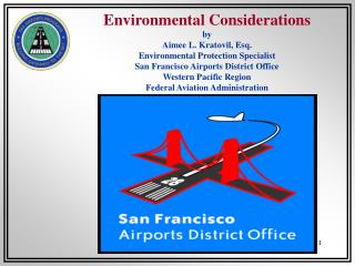 Environmental Considerations by Aimee L. Kratovil, Esq. Environmental Protection Specialist