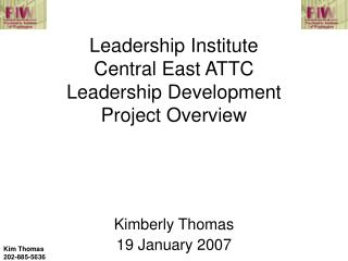 Leadership Institute Central East ATTC Leadership Development Project Overview