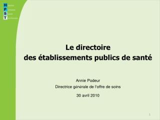 Le directoire des établissements publics de santé Annie Podeur