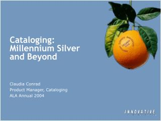 Cataloging: Millennium Silver and Beyond