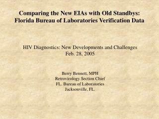Comparing the New EIAs with Old Standbys: Florida Bureau of Laboratories Verification Data