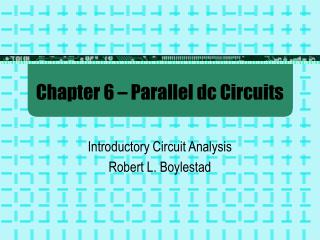 Chapter 6 – Parallel dc Circuits