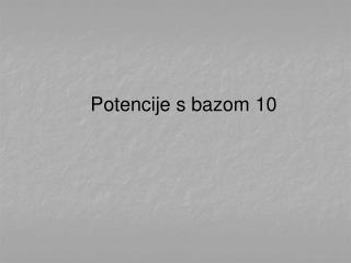 Potencije s bazom 10
