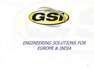 ENGINEERING SOLUTIONS FOR EUROPE & INDIA