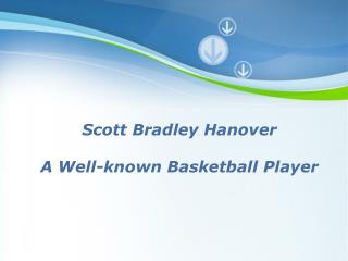 Scott Bradley Hanover is a Well-known Basketball Player