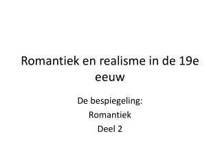 Romantiek en realisme in de 19e eeuw