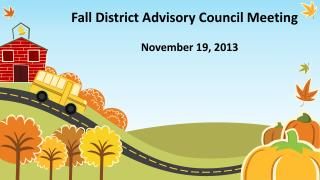 Fall District Advisory Council Meeting