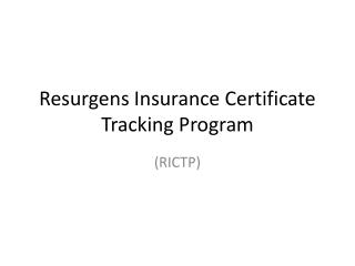 Resurgens Insurance Certificate Tracking Program