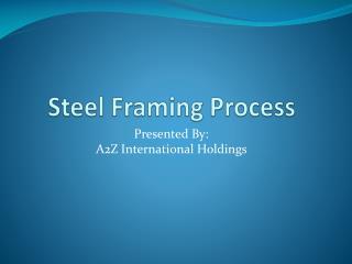Steel Framing Process