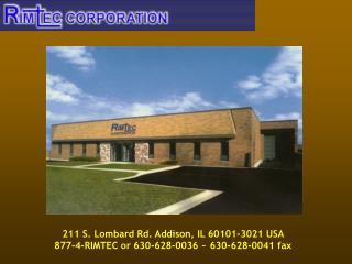 211 S. Lombard Rd. Addison, IL 60101-3021 USA  877-4-RIMTEC or 630-628-0036 ~ 630-628-0041 fax