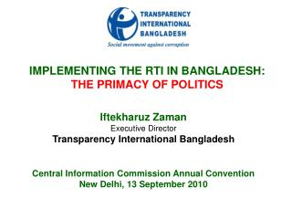 IMPLEMENTING THE RTI IN BANGLADESH: THE PRIMACY OF POLITICS