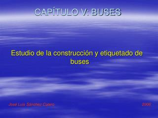 CAP�TULO V: BUSES