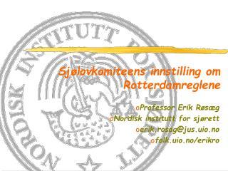 Sj�lovkomiteens innstilling om Rotterdamreglene