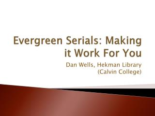 Evergreen Serials: Making it Work For You