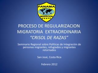 """PROCESO DE REGULARIZACION MIGRATORIA  EXTRAORDINARIA  """"CRISOL DE RAZAS"""""""