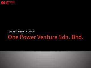 One Power Venture  Sdn . Bhd.