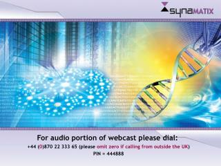 For audio portion of webcast please dial: