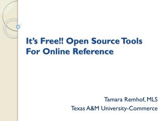 It's Free !! Open Source Tools For Online Reference