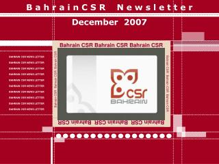 B a h r a i n C S R    N e w s l e t t e r December  2007