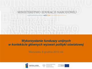 Wykorzystanie funduszy unijnych  w kontekście głównych wyzwań polityki oświatowej