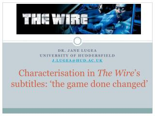 Characterisation  in  The  Wire 's subtitles: 'the game done changed'