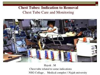 Chest Tubes: Indication to Removal Chest Tube Care and Monitoring