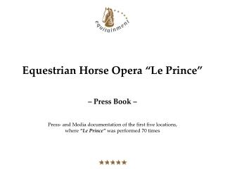 "Equestrian Horse Opera ""Le Prince"""