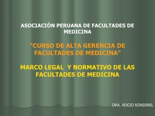 "ASOCIACIÓN PERUANA DE FACULTADES DE MEDICINA ""CURSO DE ALTA GERENCIA DE FACULTADES DE MEDICINA"""