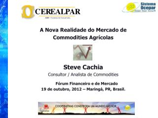 A Nova Realidade do Mercado de  Commodities Agrícolas Steve Cachia
