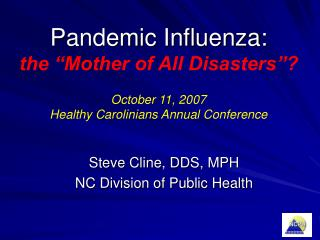 Steve Cline, DDS, MPH NC Division of Public Health