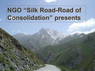 "NGO ""Silk Road-Road of Consolidation presents"