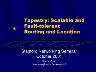 Tapestry: Scalable and Fault-tolerant  Routing and Location