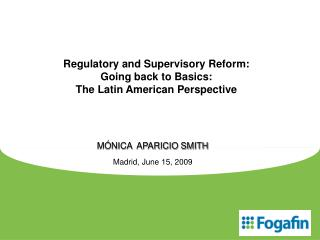 Regulatory and Supervisory Reform: Going back to Basics: The Latin American Perspective