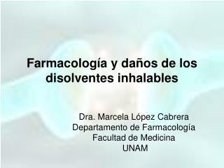 Farmacología y daños de los disolventes inhalables