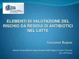 Giovanni Brajon Istituto Zooprofilattico Sperimentale delle Regioni Lazio e Toscana
