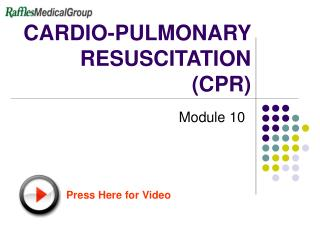 CARDIO-PULMONARY RESUSCITATION  (CPR)