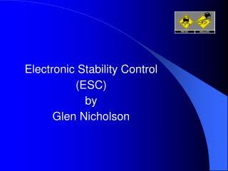 Electronic Stability Control (ESC) by  Glen Nicholson