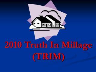 2010 Truth In Millage (TRIM)