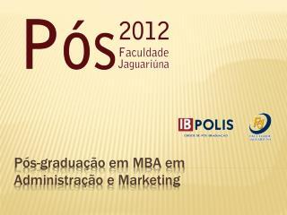 Pós-graduação  em MBA em Administração e Marketing