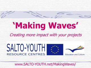 'Making Waves' Creating more impact with your projects