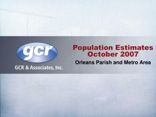 Population Estimates October 2007 Orleans Parish and Metro Area