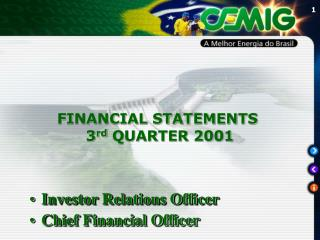 FINANCIAL STATEMENTS  3 rd  QUARTER 2001