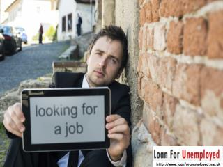 Highly Beneficial Financial Solution For Unemployed People