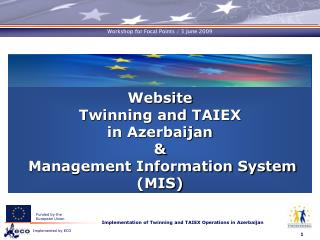Website  Twinning and TAIEX  in Azerbaijan  & Management Information System (MIS)