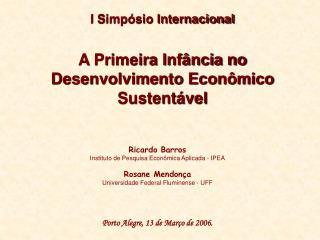 I Simpósio Internacional A Primeira Infância no Desenvolvimento Econômico Sustentável