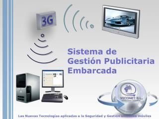 Las Nuevas Tecnologías aplicadas a la Seguridad y Gestión unidades móviles