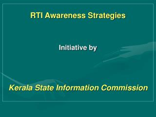 RTI Awareness Strategies Initiative by  Kerala State Information Commission