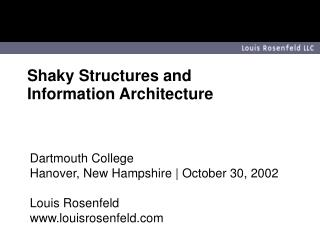 Shaky Structures and  Information Architecture